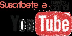 Suscribete a nuestro canal de Youtube